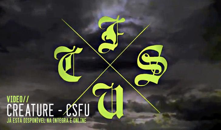 "700CREATURE | ""CSFU"" Online || 54:21"