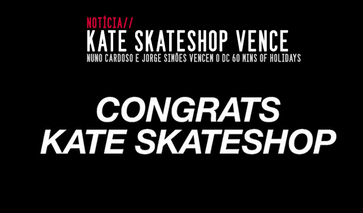 932Kate Skateshop vence DC 60 mins of Holidays