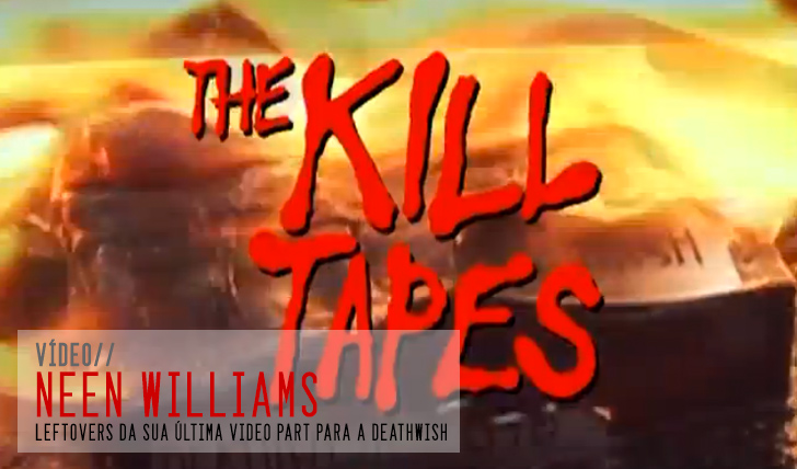 1463Deathwish Video Kill Tapes – Neen Williams || 1:39