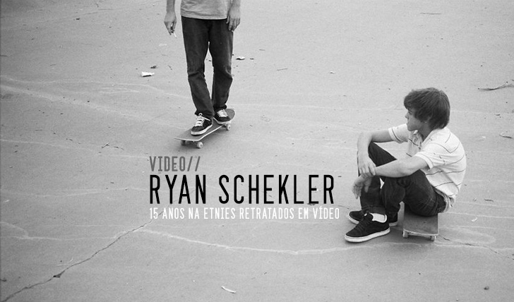 1241Ryan Schekler 15 anos de ETNIES || 10:18