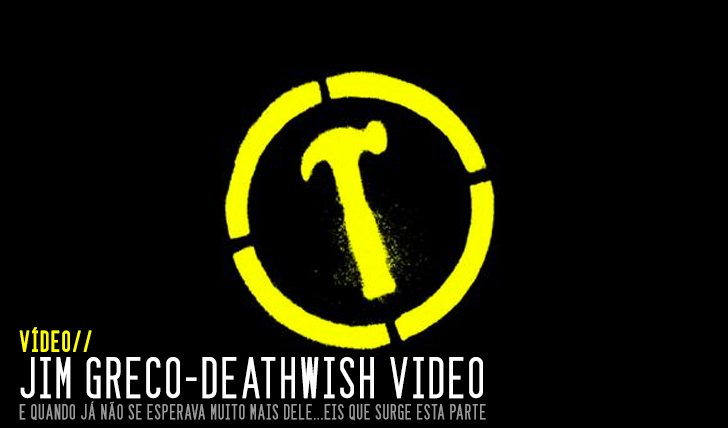 768Jim Greco | The Deathwish Video || 4:04