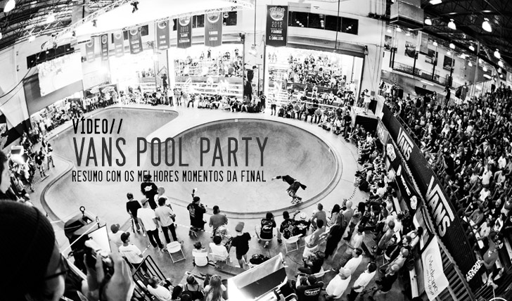 1044Vans Pool Party|Vídeo da final || 3:46