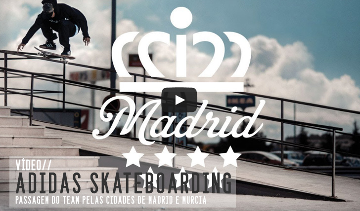1886ADIDAS Skateboarding : Madrid || 8:39