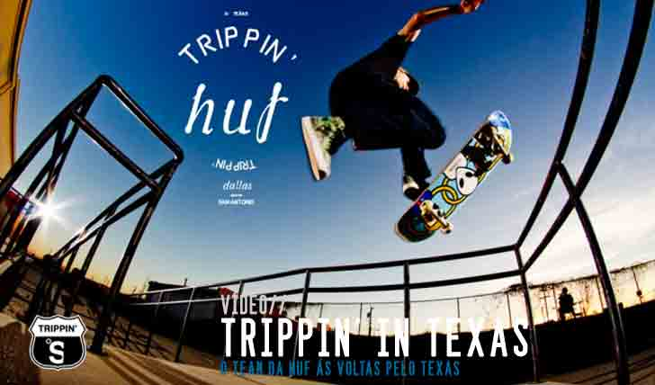 1796Trippin' in Texas with HUF || 9:20