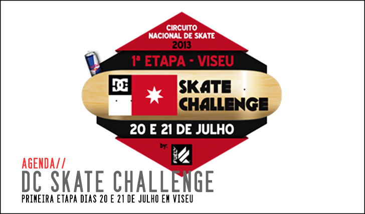 1973DC Skate Challenge | 1ª etapa Viseu 20 e 21 de Julho