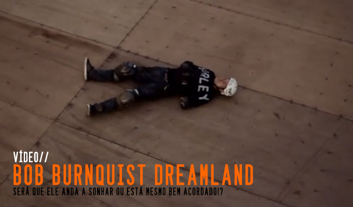 "2334Bob Burnquist's ""Dreamland"" 