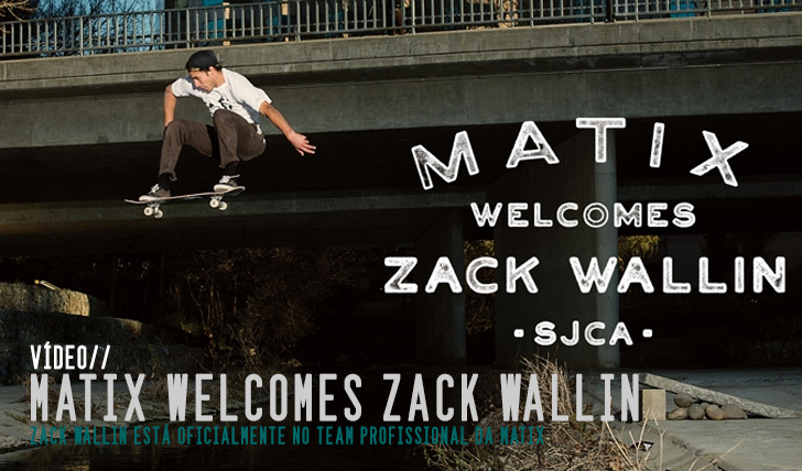 2304Matix Clothing welcomes Zack Wallin || 1:06