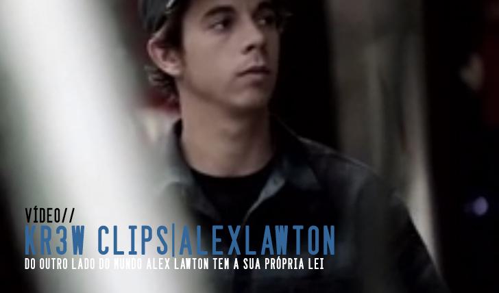 2360KR3W KLIPS: Alex Lawton    1:57