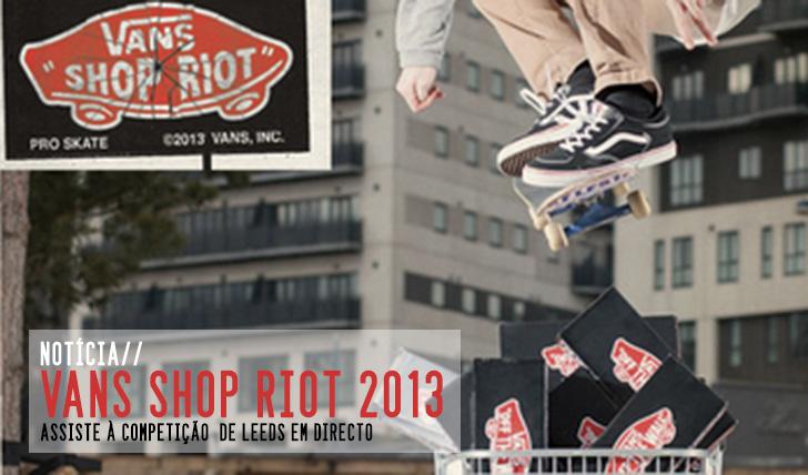 3123VANS Shop Riot 2013    Final em Leeds com webcast