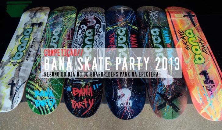 3164BANA Skate Party 2013 | Notícia + Slideshow