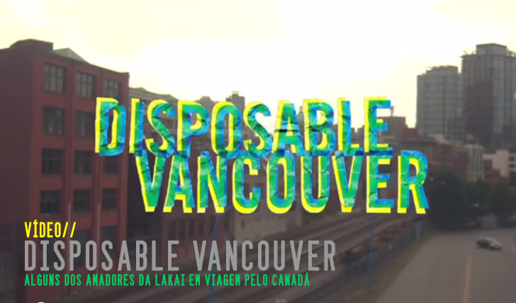 3206Disposable Vancouver with Lakai Ams || 2:42