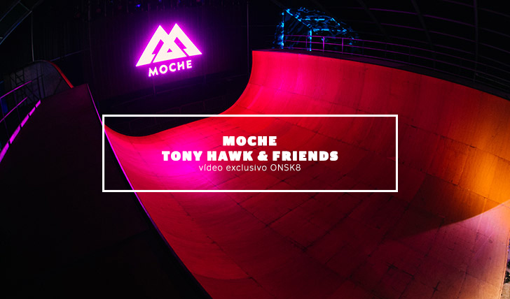 3341MOCHE Tony Hawk and Friends Show – VÍDEO || 6:04
