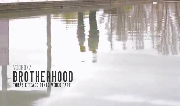 3548Brotherhood Tomas e Tiago Pinto VideoPart || 6:42