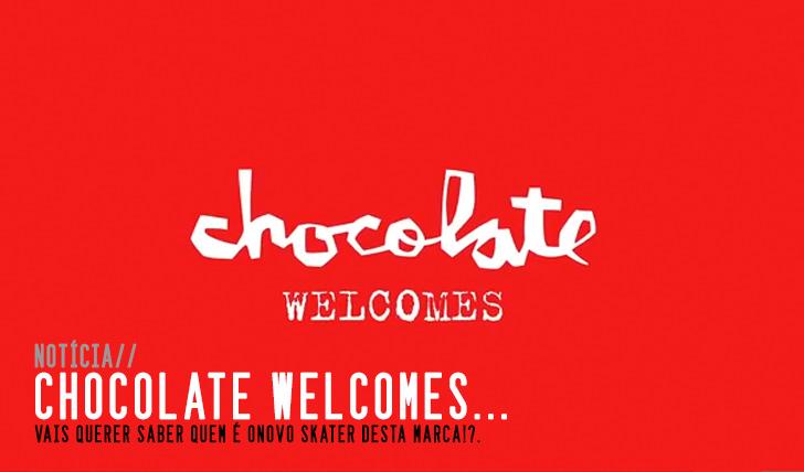 3638CHOCOLATE Welcomes…