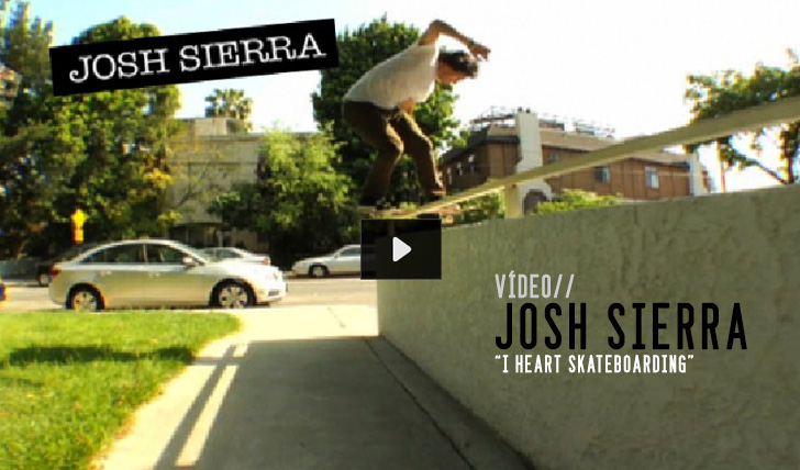 "3442THRASHER | Josh Sierra in ""I heart Skateboarding"" 