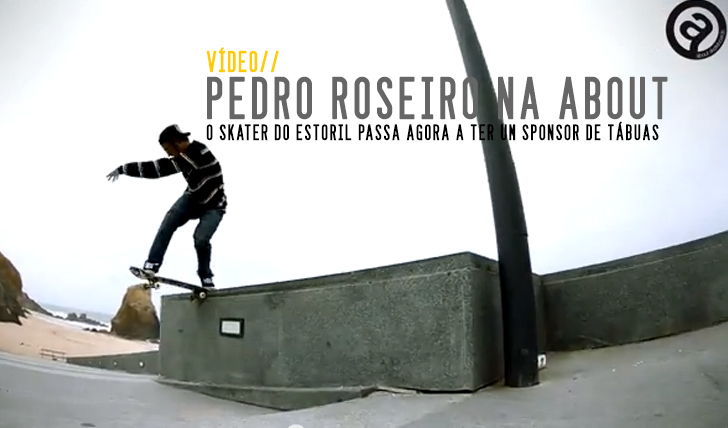 3496ABOUT Skateboards Co. Welcomes Pedro Roseiro || 0:54