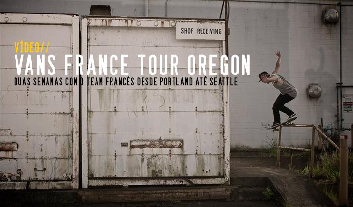 3479Vans France Skate Tour Oregon, USA || 6:38