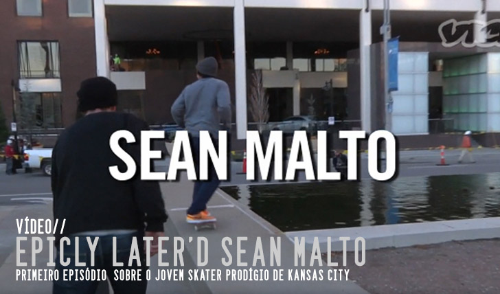 3989Epicly Later'd – Sean Malto Pt.1 || 12:27