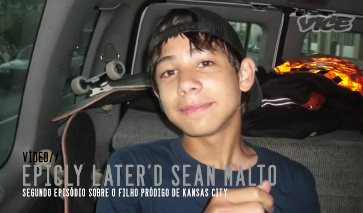 4095Epicly Later'd: Sean Malto Pt. 2 || 10:14