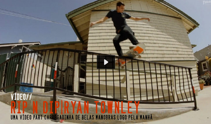 4350THRASHER  – Rip n Dip Pres. Ryan Townley || 2:31