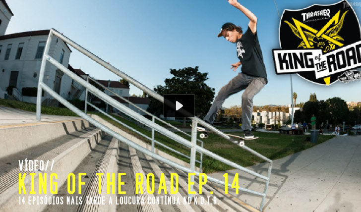 4379THRASHER King of the Road ep.15 || 5:19