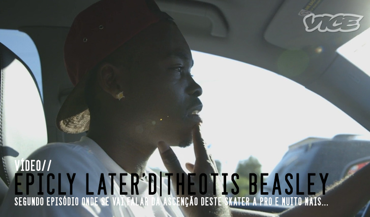 4301Epicly Later'd : Theotis Beasley ep.2 || 7:36