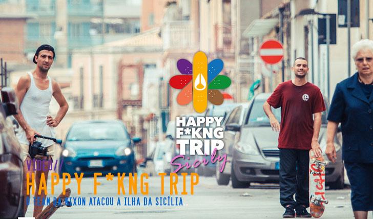4323NIXON Happy F*kng Trip ∣ Sicily || 4:08