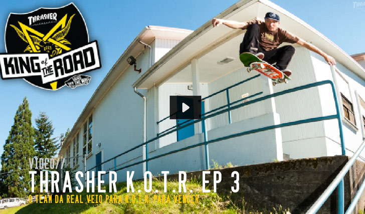 4242THRASHER King of the Road ep.3 || 5:37