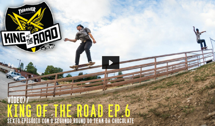 4268THRASHER King of the Road ep. 6 || 3:07