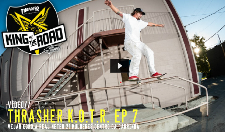 4274THRASHER King of the Road ep. 7 || 3:37