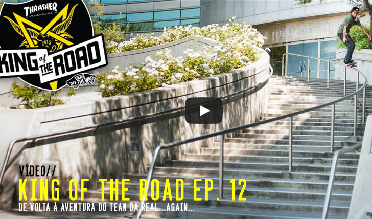 4332THRASHER King of the road ep.12 || 4:04