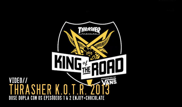 4168THRASHER King of the Road Ep. 1 & 2 || 11:02