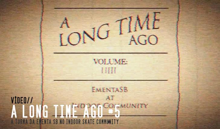 4496A Long Time Ago #5|Ementa SB|| 2:39