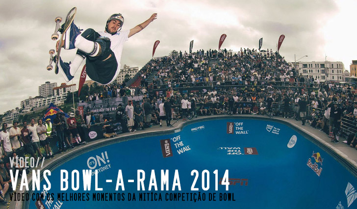 4678VANS BOWL-A-RAMA Bondi 2014 FULL RECAP || 4:50