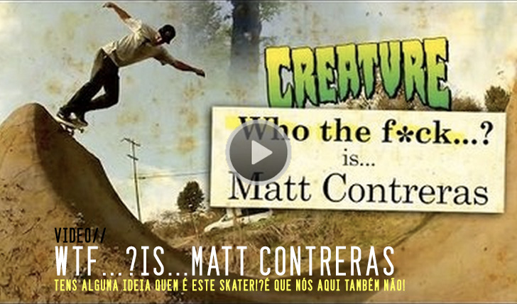 4711Who The Fuck…? Is… Matt Contreras || 1:49