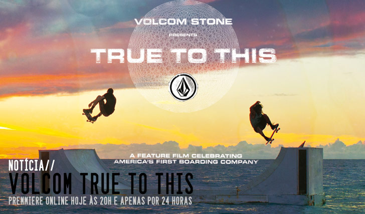 "5090""TRUE TO THIS"" da VOLCOM online hoje (durante 24h)"