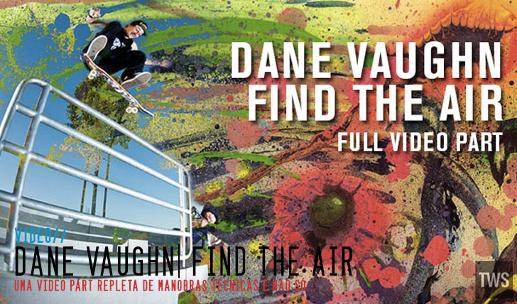 4764Dane Vaughn 'Find The Air' Full Part || 3:25