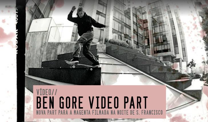 5047Ben Gore Transworld video part || 1:52
