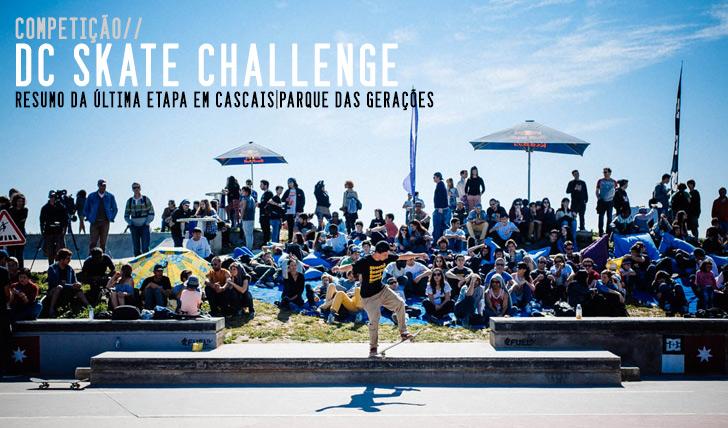 5126DC Skate Challenge resumo da 4ª etapa em Cascais