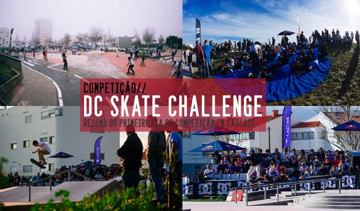 5117DC Skate Challenge| Resumo do 1º dia em Cascais