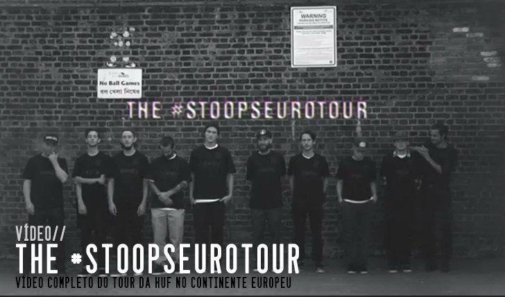 5475HUF: Stoops Euro Tour full video || 14:17