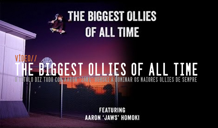 "5101Biggest Ollies of all time – Aaron ""JAWS"" Homoki 