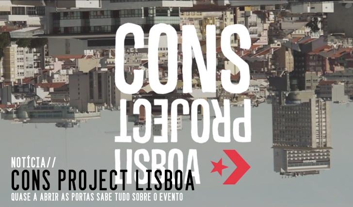 5721CONS Project Lisboa está quase a começar|Sabe mais sobre o programa do evento