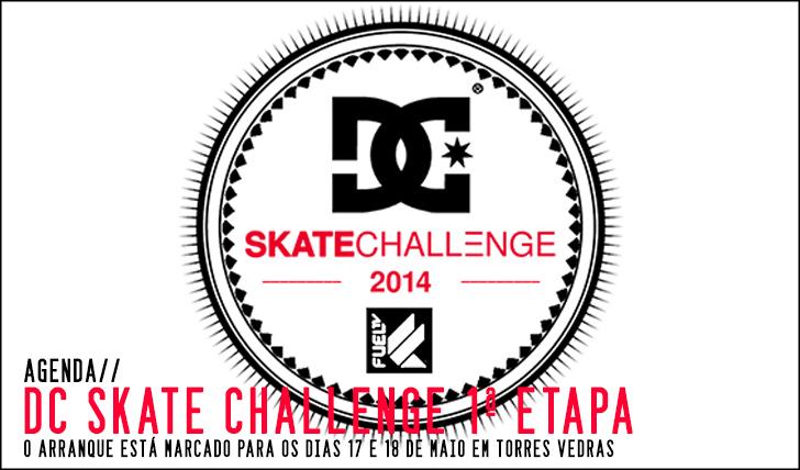 5578DC Skate Challenge 2014|1ª Etapa Torres Vedras 17 e 18 Maio