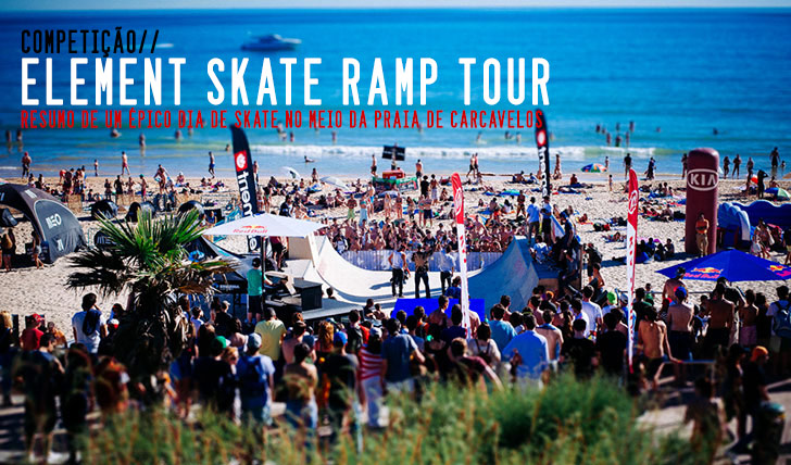 5527ELEMENT Skate Ramp Tour – Carcavelos|Resumo do dia
