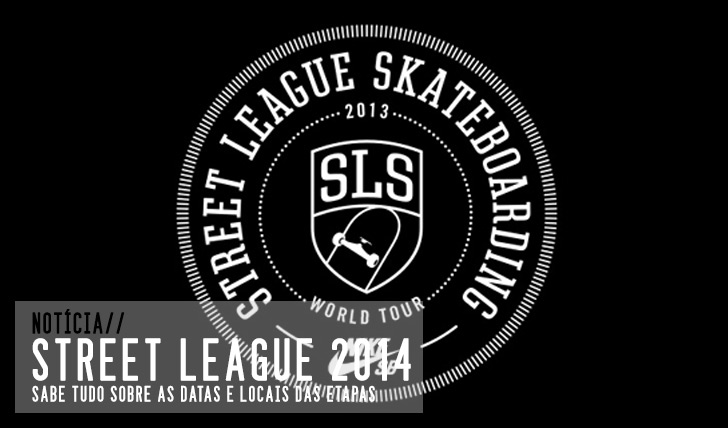 5557Street League 2014|Datas e locais confirmados