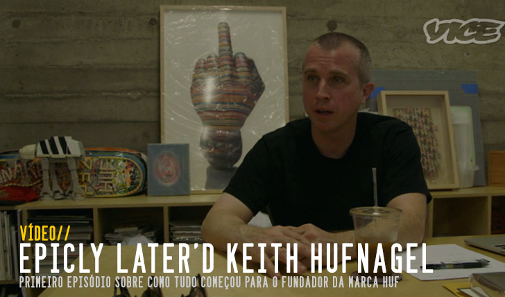 6047Epicly Later'd|Keith Hufnagel pt.1 ||13:23