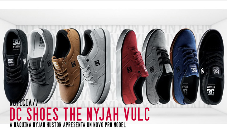 6285DC Shoes apresenta novo modelo THE NYJAH VULC