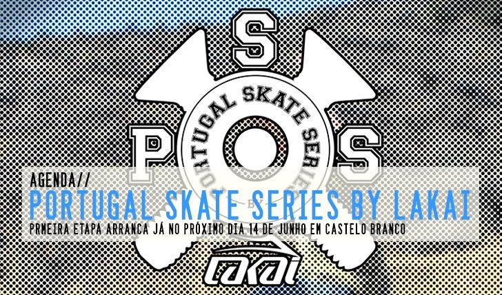6053Portugal Skate Series by LAKAI|1ª etapa 14 de Junho Castelo Branco