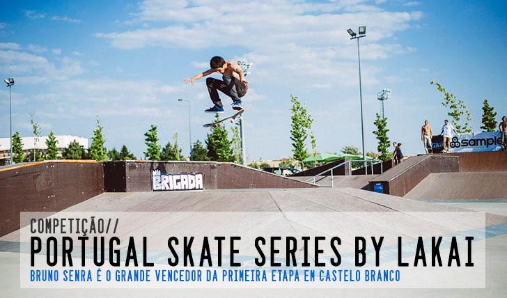 6121Portugal Skate Series By LAKAI|Resumo da primeira etapa em Castelo Branco